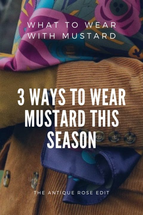 What to wear with Mustard Yellow: 3 Ways to wear mustard this season