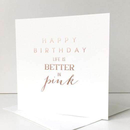 Square Rose Gold Foil Life Is Better In Pink Birthday Card By Megan Claire